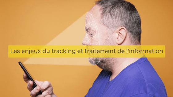 les enjeux du tracking et du traitement des données personnelles
