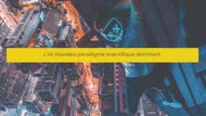 L'IA: nouveau paradigme scientifique dominant
