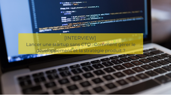 lancer une startup sans CTO