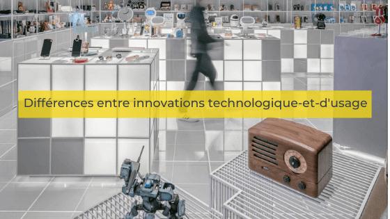 Différences entre innovations technologique-et-d'usage
